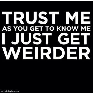 weird-quotes-best-positive-sayings-trust-me